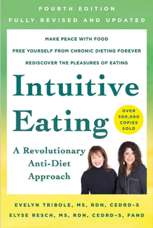 """""""Intuitive Eating: A revolutionary Anti-Diet Approach,"""" by Evelyn Tribole and Elyse Resch."""